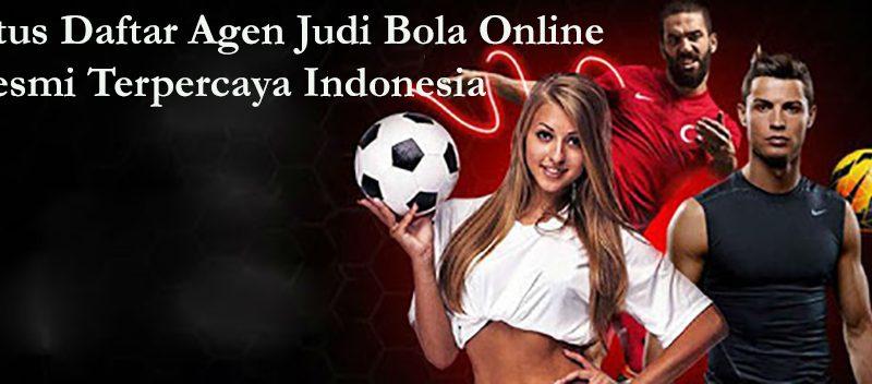 Situs Daftar Agen Judi Bola Online Resmi Terpercaya Indonesia
